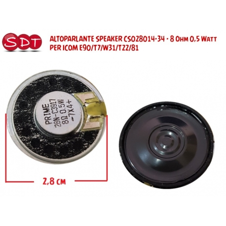 ALTOPARLANTE SPEAKER CS028014-34 - 8 Ohm 0,5 Watt PER ICOM E90/T7/W31/W32/T22/81