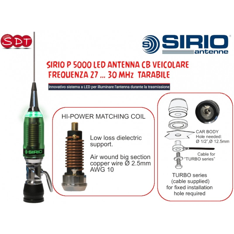 SIRIO P 5000 LED ANTENNA CB VEICOLARE, FREQUENZA 27 … 30 MHz  TARABILE